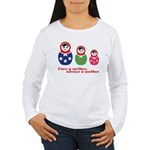 Once a mother, always a mother Long Sleeve T-Shirt