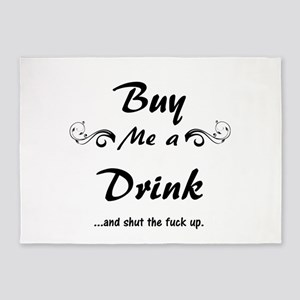Buy me a Drink... 5'x7'Area Rug