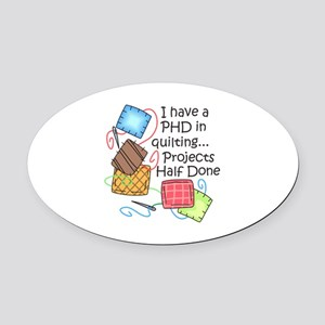 PHD IN QUILTING Oval Car Magnet