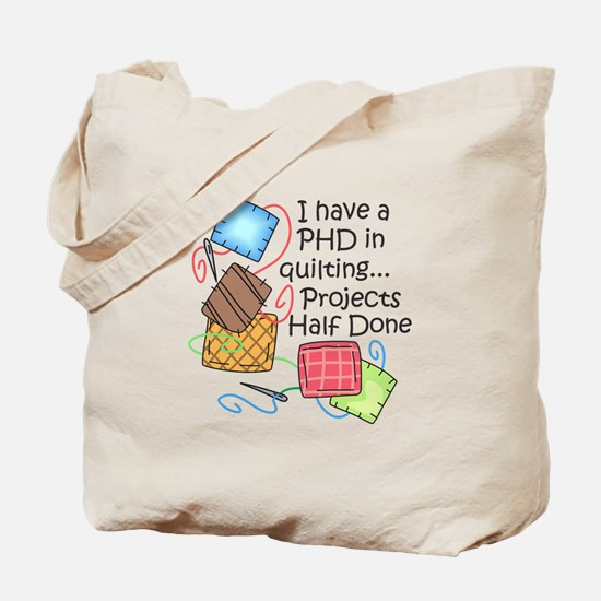 PHD IN QUILTING Tote Bag