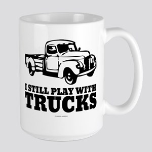 I Still Play With Trucks Mugs