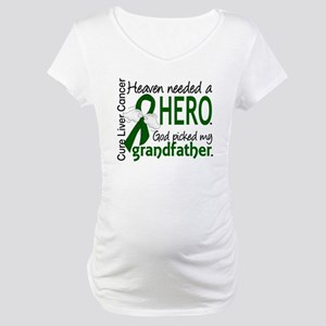 Liver Cancer HeavenNeededHero1 Maternity T-Shirt