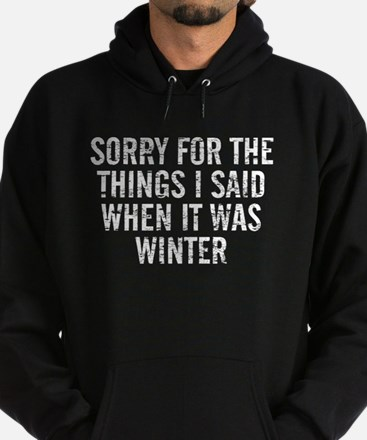 Sorry For The Things I Said When It Hoodie (dark)