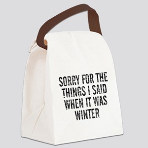 Sorry For The Things I Said When Canvas Lunch Bag