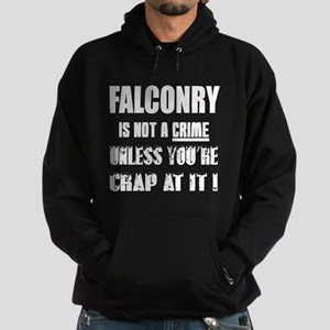 Falconry is not a crime Unless you'r Hoodie (dark)