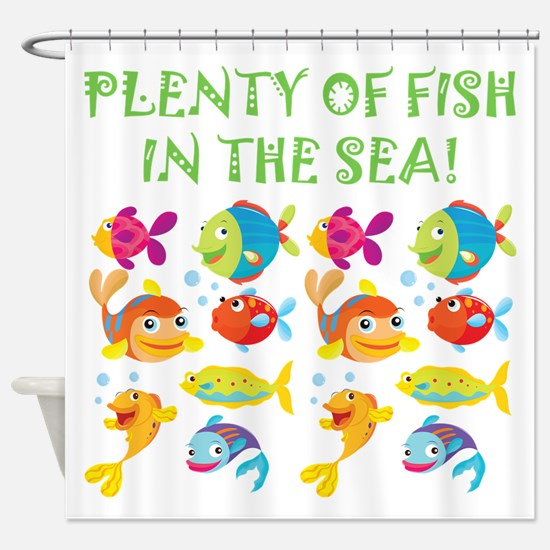 PLENTY OF FISH Shower Curtain