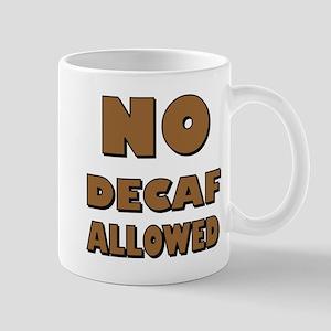 NO DECAF ALLOWED Mug
