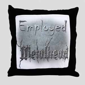 Employed Metalhead Throw Pillow