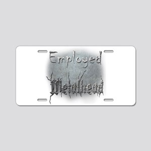 Employed Metalhead Aluminum License Plate
