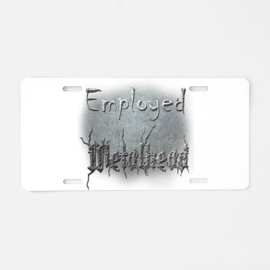Employed Metalhead Aluminum License Plate