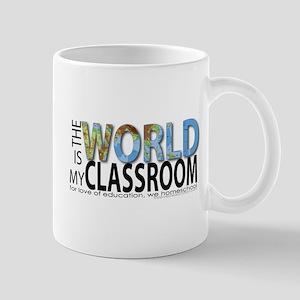 """The World is My Classroom"" Mug"