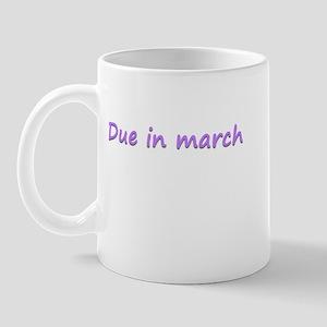 Due in March purple Mug
