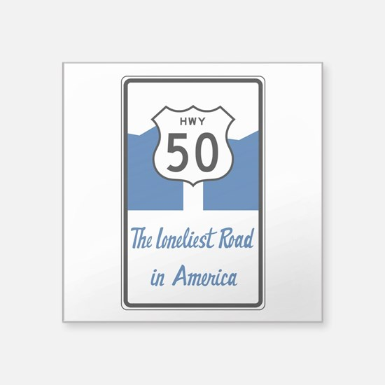 "Highway 50, Loneliest in Am Square Sticker 3"" x 3"""