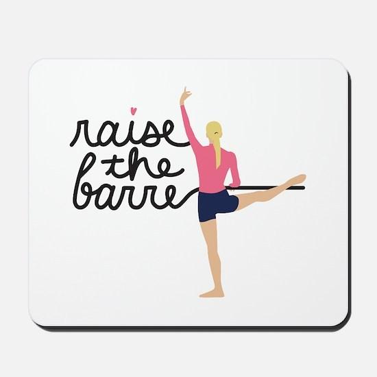 Raise The Barre Mousepad