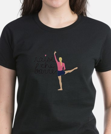 Raise The Barre T-Shirt