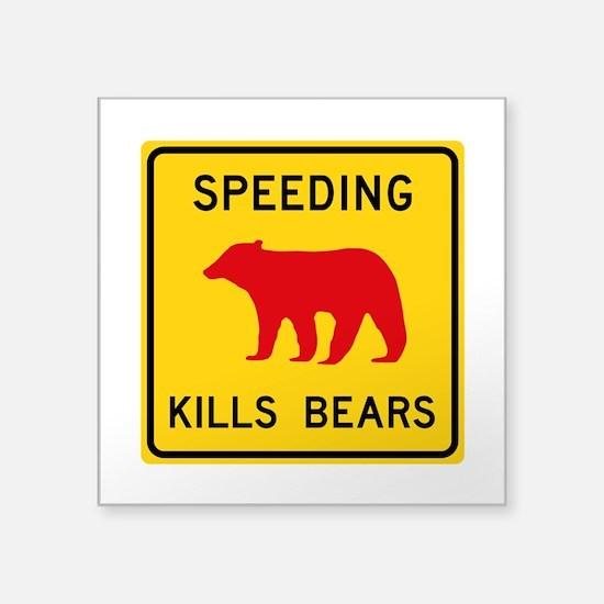 """Speeding Kills Bear, Califo Square Sticker 3"""" x 3"""""""