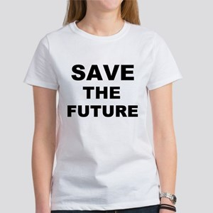 Save The Future Women's T-Shirt