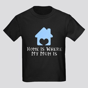 Home Is Where My Mum Is T-Shirt