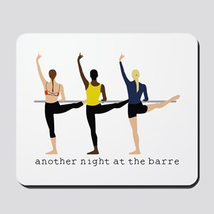 Night At The Barre Mousepad