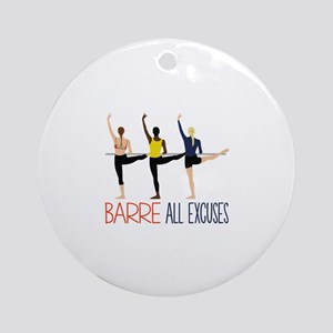 Barre All Excuses Ornament (Round)