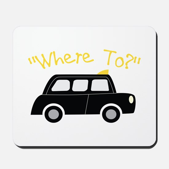 Where To? Mousepad