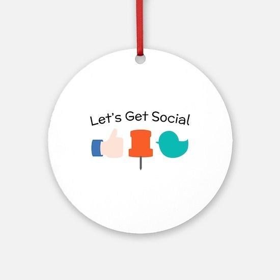 Let's Get Social Ornament (Round)