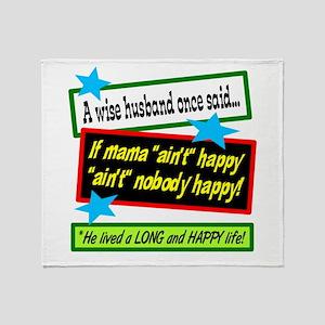 If Mama Ain't Happy Throw Blanket