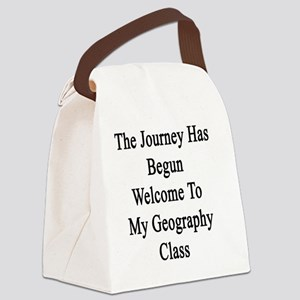 The Journey Has Begun Welcome To  Canvas Lunch Bag