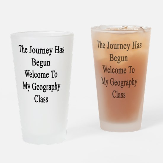 The Journey Has Begun Welcome To My Drinking Glass