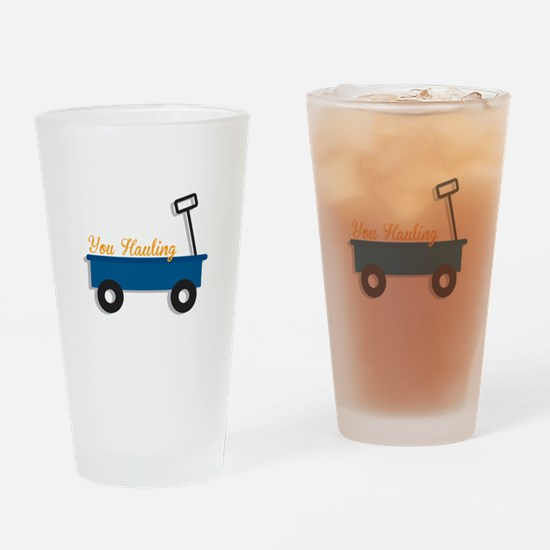 You Hauling Drinking Glass