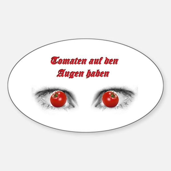 Tomaten auf den Augen haben Sticker (Oval)