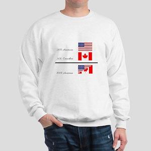 Half Canadian Half American completely Sweatshirt