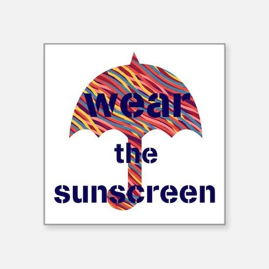 "Wear the Sunscreen Travel Square Sticker 3"" x 3"""
