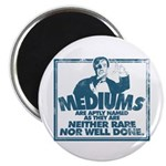Mediums Are Aptly Named Magnets