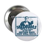 """Mediums Are Aptly Named 2.25"""" Button (10 Pack"""