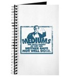 Mediums Are Aptly Named Journal