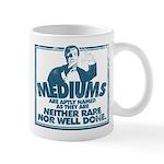 Mediums Are Aptly Named Mugs