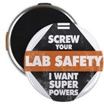 Screw Your Lab Safety. I Want Super Powers! Magnet