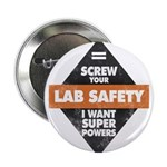 """Screw Your Lab Safety. I 2.25"""" Button (10 Pac"""
