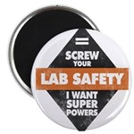 Screw Your Lab Safety. I Want Super Magnets