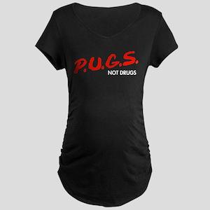 PUGS Not Drugs Maternity T-Shirt
