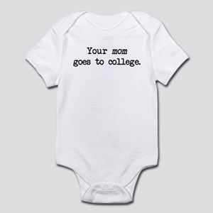 Your Mom Goes to College - Blk Infant Bodysuit