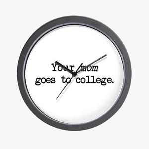 Your Mom Goes to College - Blk Wall Clock