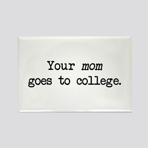 Your Mom Goes to College - Blk Rectangle Magnet