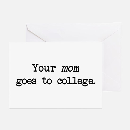 Your Mom Goes to College - Blk Greeting Cards (Pk