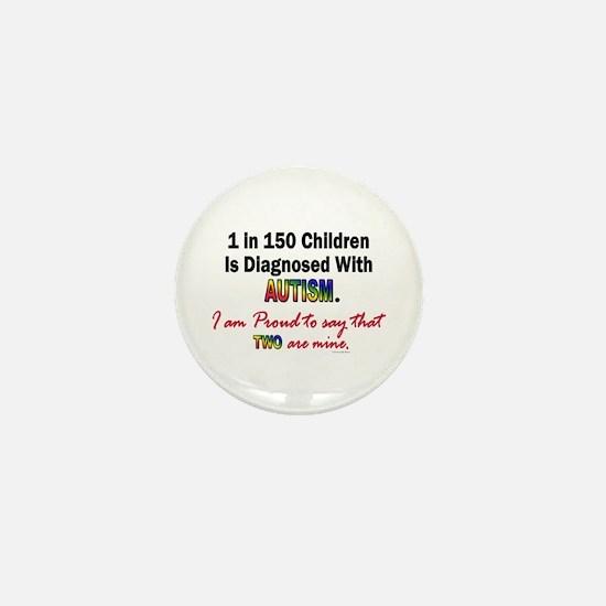 1 In 150 Children (2 Are Mine) Mini Button
