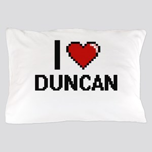 I Love Duncan Pillow Case