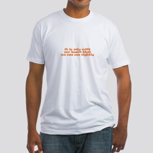 It is only with our heart tha Fitted T-Shirt