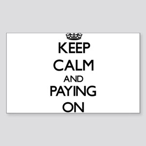 Keep Calm and Paying ON Sticker
