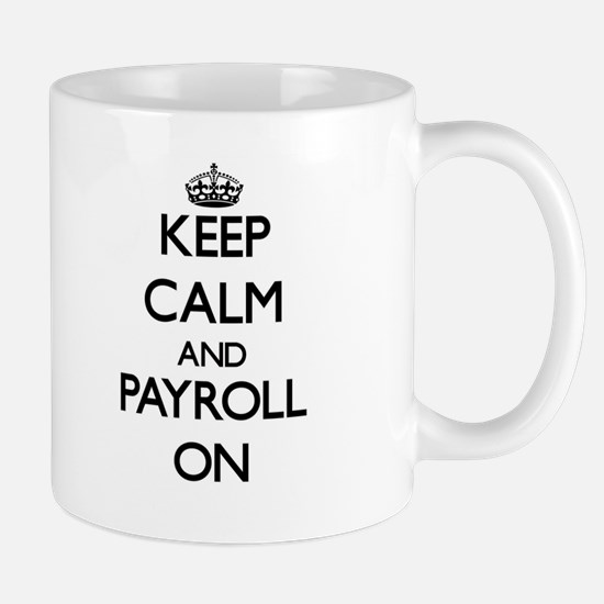 Keep Calm and Payroll ON Mugs